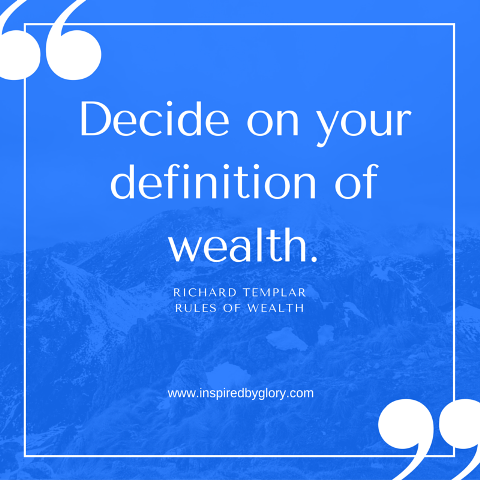 Decide on your definition of wealth.