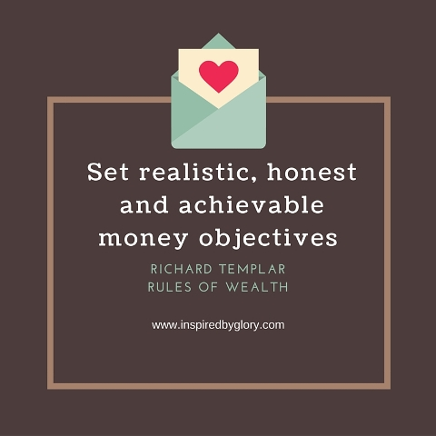 Set realistic, honest and achievable money objectives