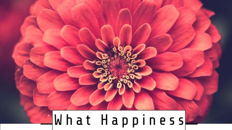 ​What Happiness Means To Me