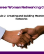 Protected: MODULE 2- Creating and Building Meaningful Networks- The Career Women Networking Course